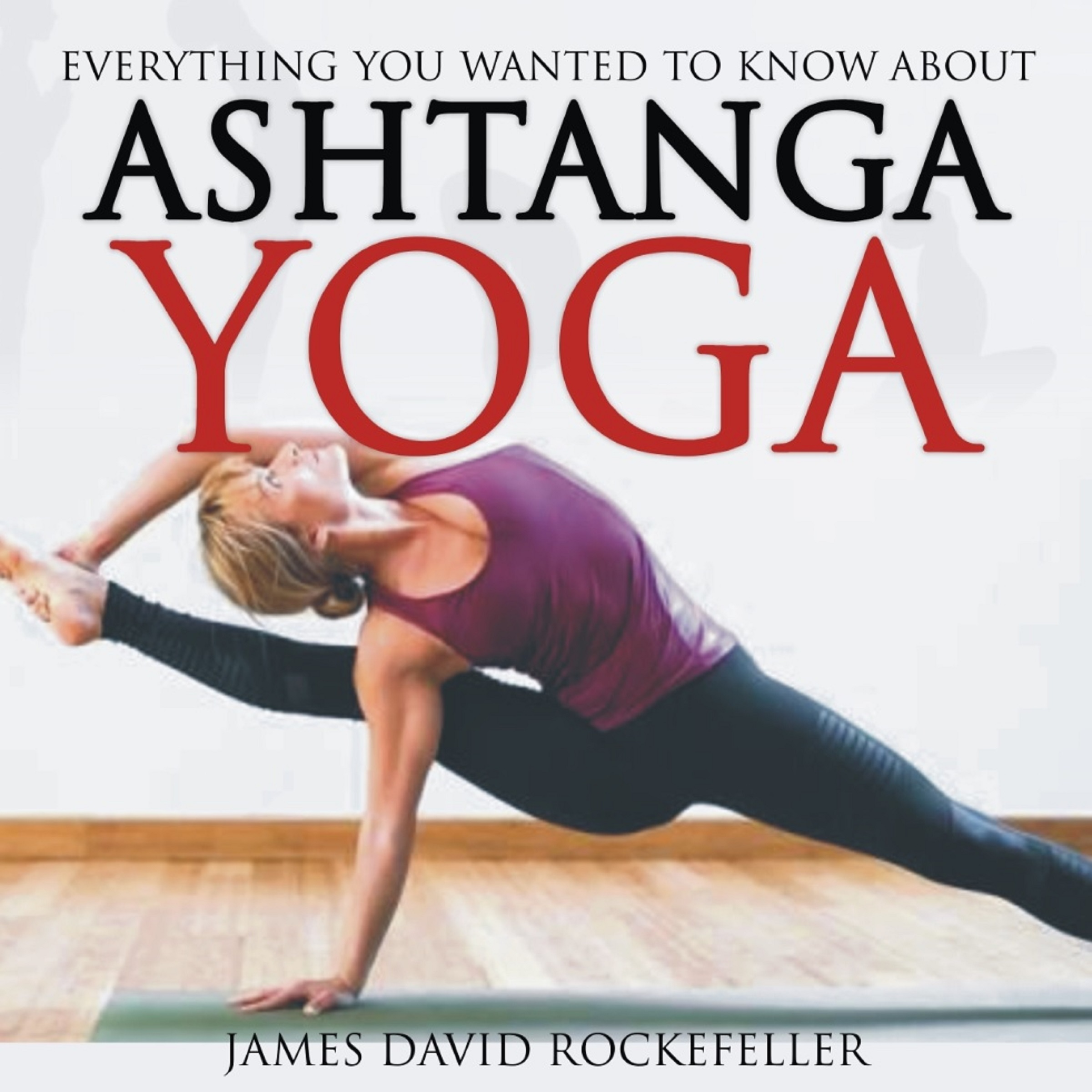 Everything you wanted to know about yoga