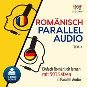 Rumänisch Parallel Audio - Einfach Rumänisch lernen mit 501 Sätzen in Parallel Audio - Teil 1 Audiobook, by Lingo Jump
