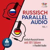 Russisch Parallel Audio - Einfach Russisch lernen mit 501 Sätzen in Parallel Audio - Teil 1 Audiobook, by Lingo Jump