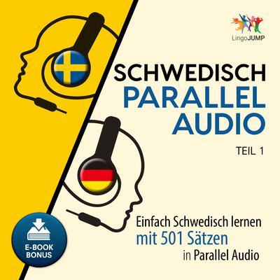 Schwedisch Parallel Audio - Einfach Schwedisch lernen mit 501 Sätzen in Parallel Audio - Teil 1 Audiobook, by Lingo Jump