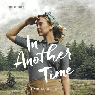 In Another Time Audiobook, by Caroline Leech