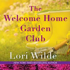 The Welcome Home Garden Club Audiobook, by Lori Wilde