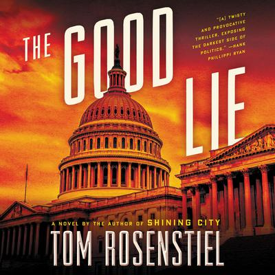 The Good Lie: A Novel Audiobook, by Tom Rosenstiel