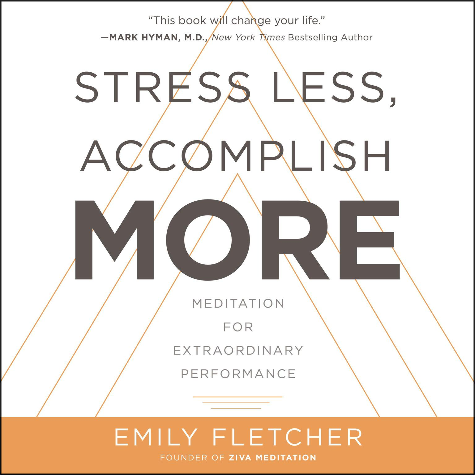 Printable Stress Less, Accomplish More: Meditation for Extraordinary Performance Audiobook Cover Art