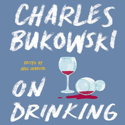 On Drinking Audiobook, by Charles Bukowski
