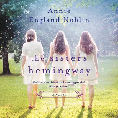 The Sisters Hemingway: A Novel Audiobook, by Annie England Noblin