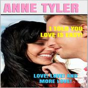 I Told You Love Is Easy!: Love! Love! and More Love! Audiobook, by
