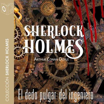 El dedo pulgar del ingeniero Audiobook, by Arthur Conan Doyle