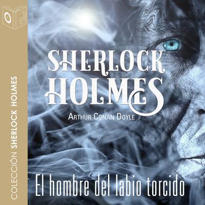El hombre del labio torcido Audiobook, by Arthur Conan Doyle