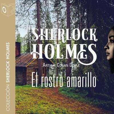 El rostro amarillo Audiobook, by Arthur Conan Doyle