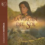 La virgen del Sol Audiobook, by Jeri Watts