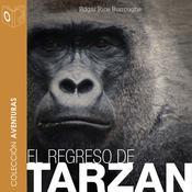 El regreso de Tarzán Audiobook, by Edgar Rice Burroughs