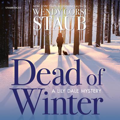 Dead of Winter: A Lily Dale Mystery Audiobook, by Wendy Corsi Staub