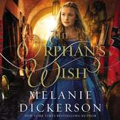 The Orphans Wish Audiobook, by Melanie Dickerson