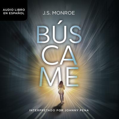 Búscame Audiobook, by J. S. Monroe