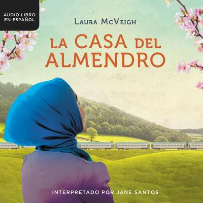 La casa del almendro Audiobook, by Laura McVeigh