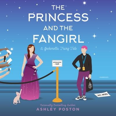 The Princess and the Fangirl: A Geekerella Fairytale Audiobook, by Ashley Poston