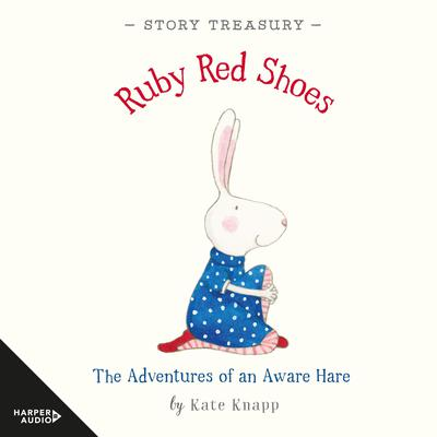 Ruby Red Shoes Story Treasury Audiobook, by Kate Knapp