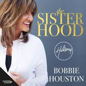 The Sisterhood: How the Power of the Feminine Heart Can Become a Catalyst for Change and Make the World a Better Place Audiobook, by Bobbie Houston