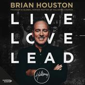 Live, Love, Lead Audiobook, by Brian Houston