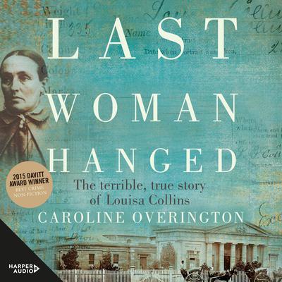 Last Woman Hanged Audiobook, by Caroline Overington