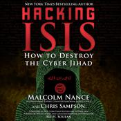 Hacking Isis: How to Destroy the Cyber Jihad Audiobook, by Malcolm Nance