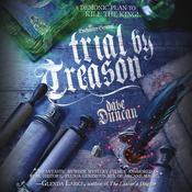 Trial by Treason Audiobook, by Dave Duncan