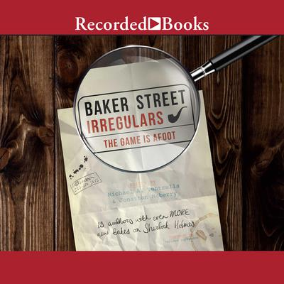 Baker Street Irregulars 2: The Game is Afoot Audiobook, by Author Info Added Soon