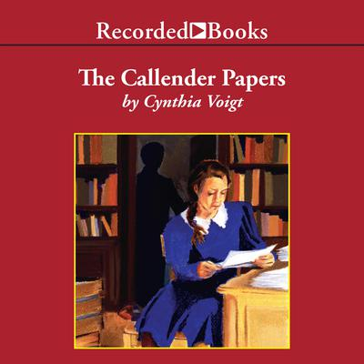 The Callender Papers Audiobook, by Cynthia Voigt