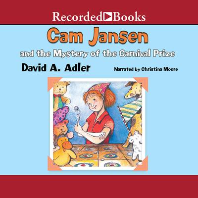 Cam Jansen and the Mystery of the Carnival Prize Audiobook, by