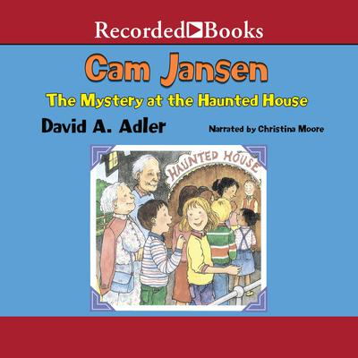 Cam Jansen and the Mystery at the Haunted House Audiobook, by David A. Adler