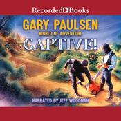 Captive! Audiobook, by Gary Paulsen