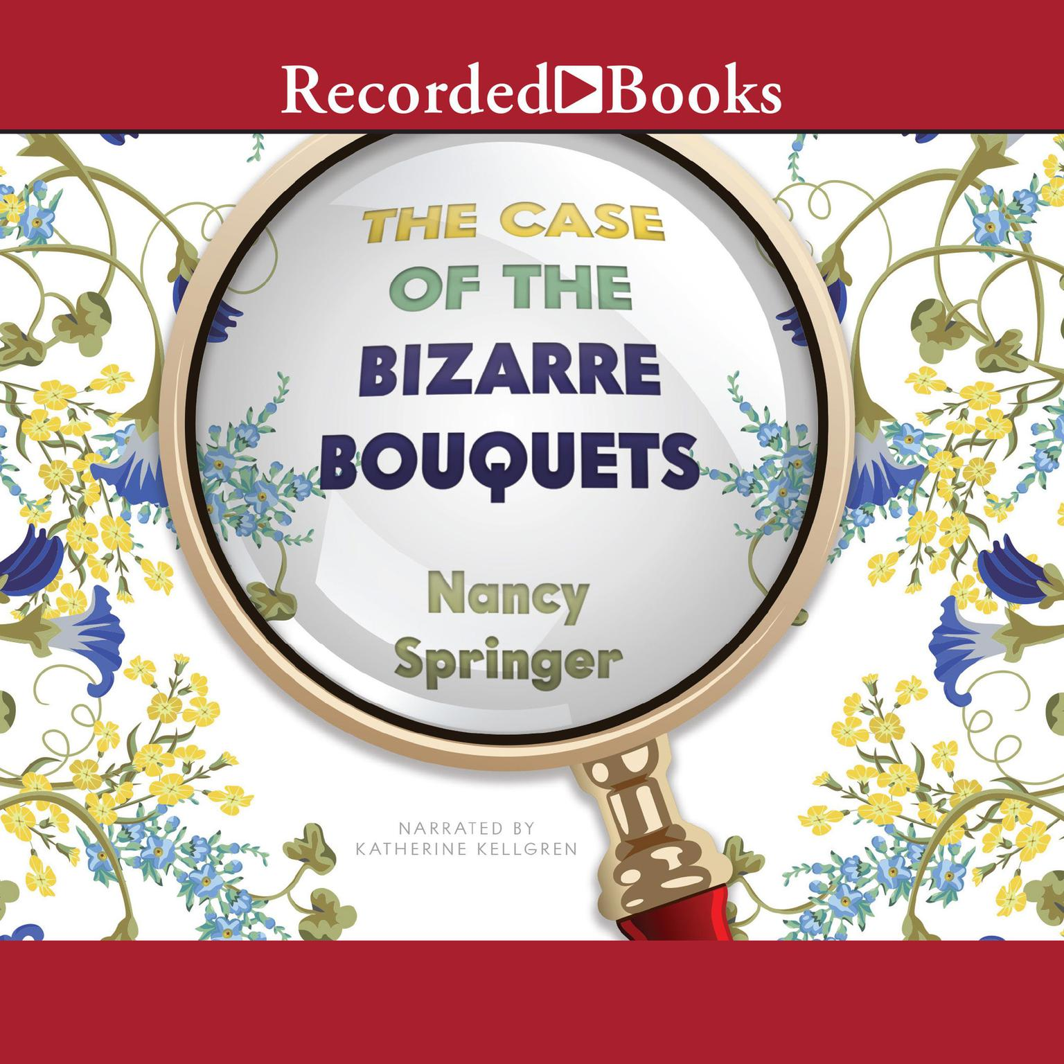 Printable The Case of the Bizarre Bouquets Audiobook Cover Art