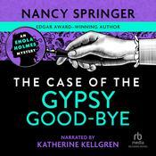 The Case of the Gypsy Goodbye Audiobook, by Nancy Springer