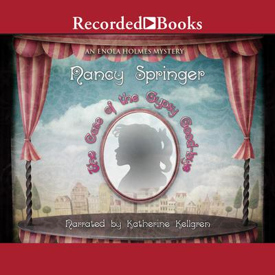 The Case of the Gypsy Goodbye Audiobook, by Nancy Springer