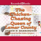 Chicken-Chasing Queen of Lamar County Audiobook, by