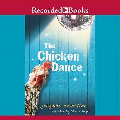 The Chicken Dance Audiobook, by Jacques Couvillon
