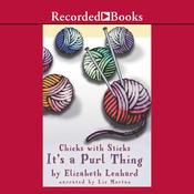 Chicks with Sticks (Its a purl thing) Audiobook, by Elizabeth Lenhard