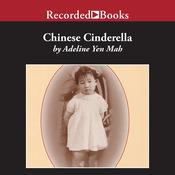 Chinese Cinderella: The True Story of an Unwanted Daughter Audiobook, by