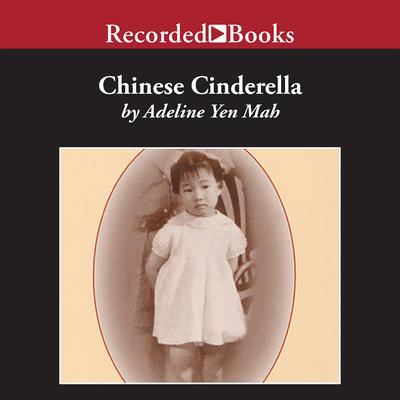 Chinese Cinderella: The True Story of an Unwanted Daughter Audiobook, by Adeline Yen Mah