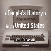 A People's History of Computing in the United States Audiobook, by Author Info Added Soon