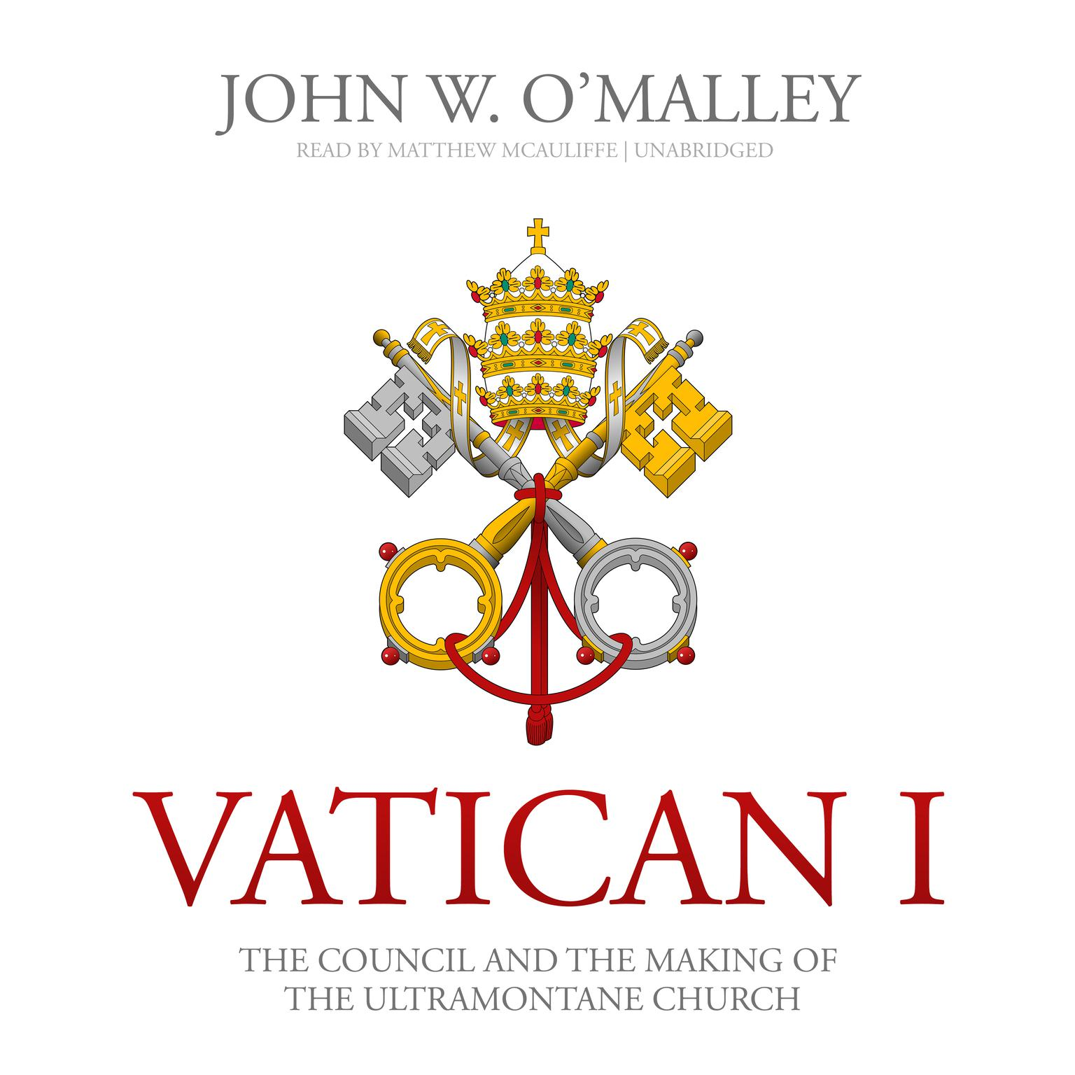 Printable Vatican I: The Council and the Making of the Ultramontane Church Audiobook Cover Art
