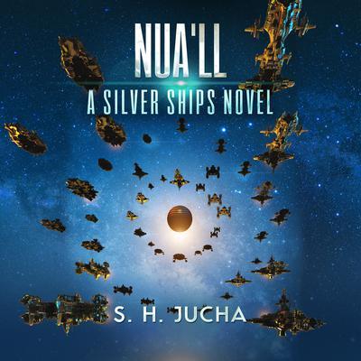Nua'll: A Silver Ships Novel Audiobook, by Scott H.  Jucha