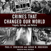 Crimes That Changed Our World: Tragedy, Outrage, and Reform Audiobook, by
