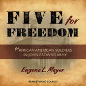 Five for Freedom: The African American Soldiers in John Browns Army Audiobook, by Author Info Added Soon