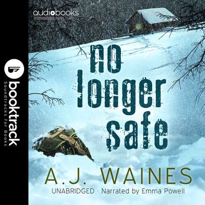 No Longer Safe [Booktrack Soundtrack Edition] Audiobook, by A. J.  Waines