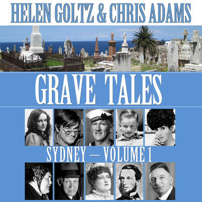 Grave Tales: Sydney Vol.1 Audiobook, by Helen Goltz and Chris Adams