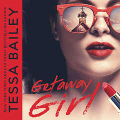 Getaway Girl Audiobook, by Tessa Bailey