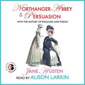 Northanger Abbey and Persuasion with The History of England and Poems Audiobook, by Jane Austen