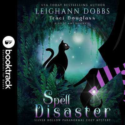 Spell Disaster [Booktrack Soundtrack Edition] Audiobook, by Leighann Dobbs